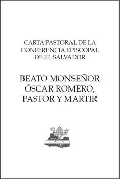 carta pastoral de la Conferencia Episcopal de El Salvador en la beatificación de monseñor Óscar Romero