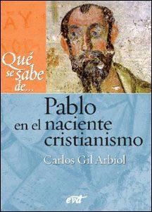 Qué se sabe de Pablo en el naciente cristianismo, Carlos Gil Arbiol, Verbo Divino