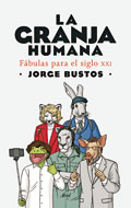 La granja humana  Autor: Jorge Bustos