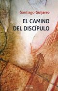 El camino del discípulo  Autor: Santiago Guijarro