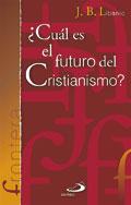 ¿Cuál es el futuro del cristianismo?  Autor: J. B. Libanio