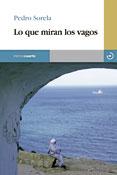 Lo que miran los vagos, Pedro Sorela, Menoscuarto