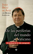 De las periferias del mundo al Vaticano, Joao Braz de Aviz, Publicaciones Claretianas
