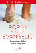 Por mí y por el Evangelio, Luis E. Larra Lomas (San Pablo)
