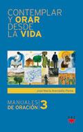 Contemplar y orar desde la vida, José María Avendaño Perea (PPC)