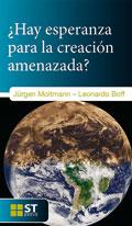 ¿Hay esperanza para la creación amenazada?, J. Moltmann, L. Boff (Sal Terrae)