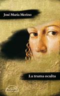 La trama oculta, José María Merino (Páginas de Espuma)