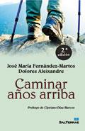 Caminar años arriba,  José Mª Fernández-Martos, Dolores Aleixandre