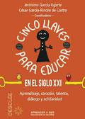Cinco llaves para educar en el siglo XXXI, Jerónimo García Ugarte y César García-Rincón (coord.) (Desclée De Brouwer)