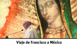 Especial Web Vida Nueva viaje del papa Francisco a México 12-18 febrero 2016
