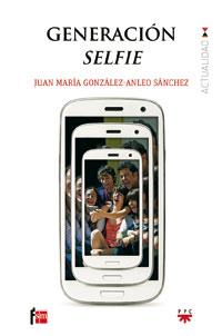 'Generación selfie', Juan María González-Anleo Sánchez (PPC)