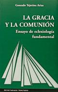 La gracia y la comunión. Ensayo de eclesiología fundamental, Gonzalo Tejerina Arias