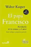 El papa Francisco. Revolución de la ternura y el amor, Walter Kasper (Sal Terrae)