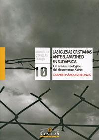 Las Iglesias cristianas ante el apartheid en Sudáfrica: un análisis teológico del documento Kairós. Carmen Márquez