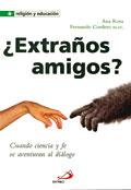 ¿Extraños amigos? Cuando ciencia y fe se aventuran al diálogo, Fernando Cordero y Ana Rota (San Pablo)