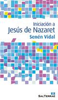 Iniciación a Jesús de Nazaret, Senén Vidal (Sal Terrae)