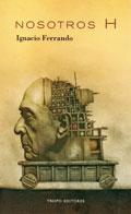 EL REVÉS DE LA TRAMA: Nosotros H, Ignacio Ferrando (Tropo Editores)