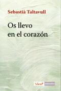 Os llevo en el corazón, Sebastià Taltavull Anglada (Claret)