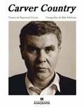 EL REVÉS DE LA TRAMA: Carver Country, Raymond Carver (Anagrama)