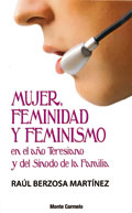 Mujer, feminidad y feminismo en el Año Teresiano y del Sínodo de la Familia, Raúl Berzosa Martínez (Monte Carmelo)