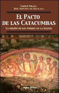 El pacto de las catacumbas. La misión de los pobres en la Iglesia, Xabier Pikaza y José Antunes da Silva (Verbo Divino)