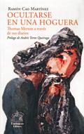 Ocultarse en una hoguera. Thomas Merton a través de sus diarios, Ramón Cao (Eurisaces)