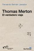 Thomas Merton El verdadero viaje, un libro de Fernando Beltrán, Sal Terrae