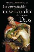 'La entrañable misericordia de nuestro Dios',  Alfonso Crespo Hidalgo (San Pablo)
