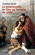 La misericordia de dios en tiempos de crisis. Meditaciones bíblicas, Cristóbal Sevilla (Verbo Divino)