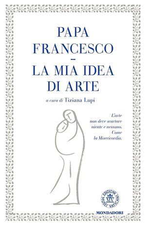 libro-papa-francisco-la-mia-idea-di-arte