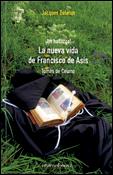¡Un hallazgo! La nueva vida de Francisco de Asís, un libro de Jacques Dalarun, Efarantzazu