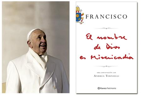 El nombre de Dios es Misericordia, primer libro-entrevista del papa Francisco en conversación con el periodista Andrea Tornielli en Planeta Testimonio publicado en enero de 2016