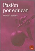 Pasión por educar, libro de Francesc Torralba, Ediciones Khaf