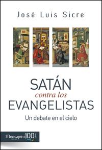 Satán contra los evangelistas. Un debate en el cielo, José Luis Sicre (Mensajero)