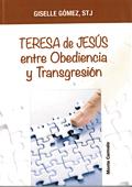 Teresa de Jesús entre obediencia y transgresión, Giselle Gómez, STJ (Monte Carmelo)