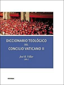 Diccionario teológico del Concilio Vaticano II, José R. Villar (dir.) (EUNSA)