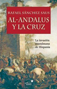 al-andalus-y-la-cruz-Rafael Sánchez Saus
