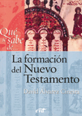 Qué se sabe de... La formación del Nuevo Testamento, David Álvarez Cineira (Verbo Divino)