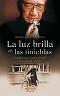 La luz brilla en las tinieblas. Cardenal Van Thuan: Historia de una esperanza, Miguel Ángel Velasco (Palabra)