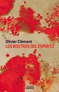 Los rostros del Espíritu, Olivier Clément (Ediciones Sígueme)