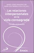 Las relaciones interpersonales en la vida consagrada, libro de Rafael Gómez Manzano, Editorial San Pablo