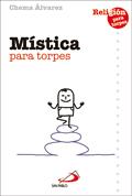 Mística para torpes, Chema Álvarez (San Pablo)