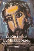 El rostro de la Misericordia, Raniero Cantalamessa (EDICEP)