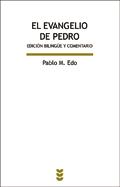 El Evangelio de Pedro. Edición bilingüe y comentario, Pablo M. Edo (Sígueme)