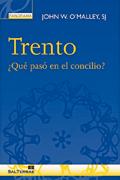 Trento. ¿Qué pasó en el concilio?, John W. O'Malley, SJ (Sal Terrae)