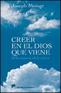 Creer en el Dios que viene. De la creencia a la fe crítica, Joseph Moingt (Desclée De Brouwer)