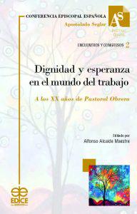 Dignidad y esperanza en el mundo del trabajo. A los XX años de Pastoral Obrera