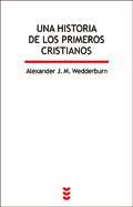 Una historia de los primeros cristianos, Alexander J. M. Wedderburn Ediciones Sígueme