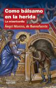 Como bálsamo en la herida. La misericordia, libro de Ángel Moreno, de Buenafuente, Narcea