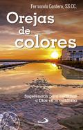 Orejas de colores. Sugerencias para escuchar a Dios en lo cotidiano, Fernando Cordero Morales (San Pablo)